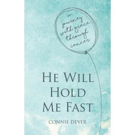 He Will Hold Me Fast : A Journey with Grace Through