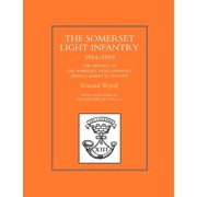History of the Somerset Light Infantry (Prince Albert OS) 1914-1919