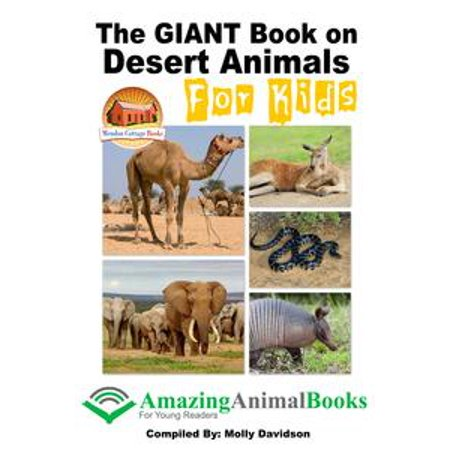 The GIANT Book on Desert Animals For Kids - - Desert Animals Adaptations