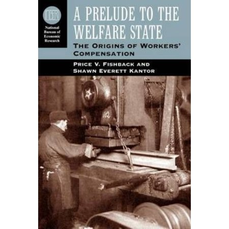 A Prelude To The Welfare State   The Origins Of Workers Compensation