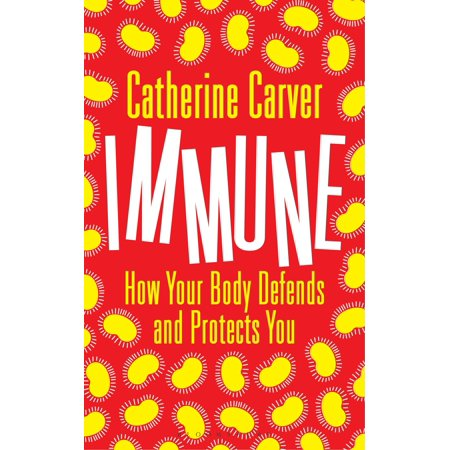 Immune   How Your Body Defends And Protects You