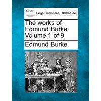 The Works of Edmund Burke Volume 1 of 9