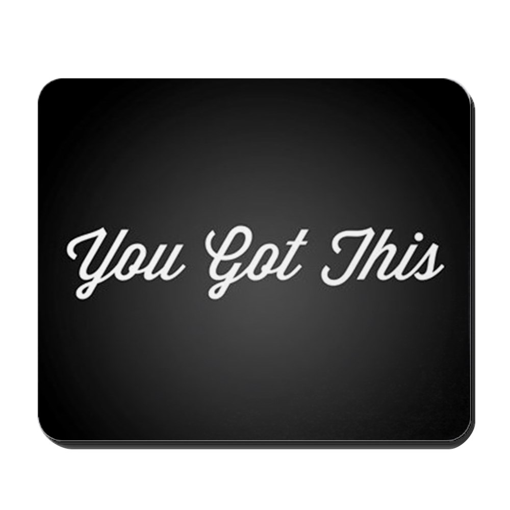 CafePress - You Got This - Non-slip Rubber Mousepad, Gaming Mouse Pad