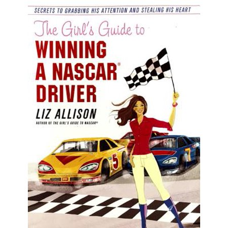 The Girl's Guide to Winning a NASCAR(R) Driver - eBook - Nascar Driver Halloween