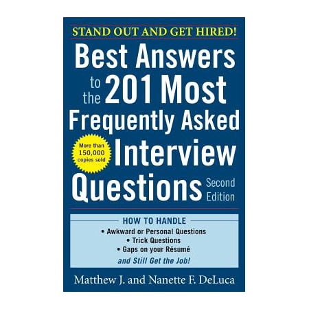 Best Answers to the 201 Most Frequently Asked Interview (Behavioural Interview Questions And Answers For Managers)