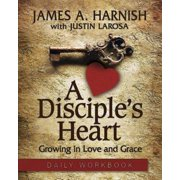 A Disciple's Heart Daily Workbook : Growing in Love and Grace