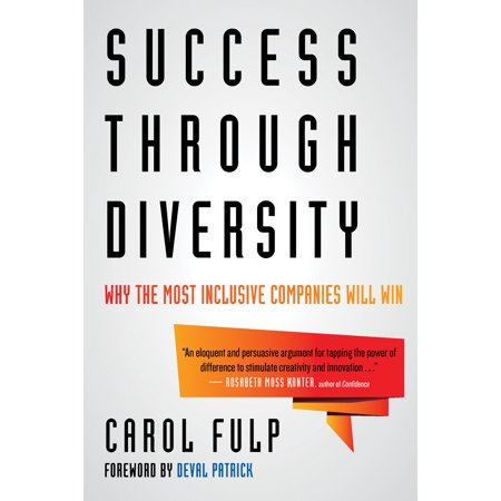 Success Through Diversity : Why the Most Inclusive Companies Will (The Senate Conducts Most Its Business Through)