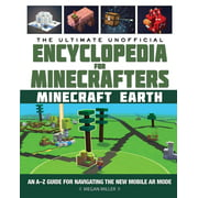 Encyclopedia for Minecrafters: The Ultimate Unofficial Encyclopedia for Minecrafters: Earth : An A-Z Guide for Navigating the New Mobile AR Mode (Hardcover)