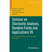 Seminar on Stochastic Analysis, Random Fields and Applications VII : Centro Stefano Franscini, Ascona, May 2011