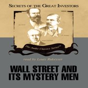 Wall Street and Its Mystery Men - Audiobook