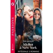 Idylle  New York - Intgrale 3 romans - eBook