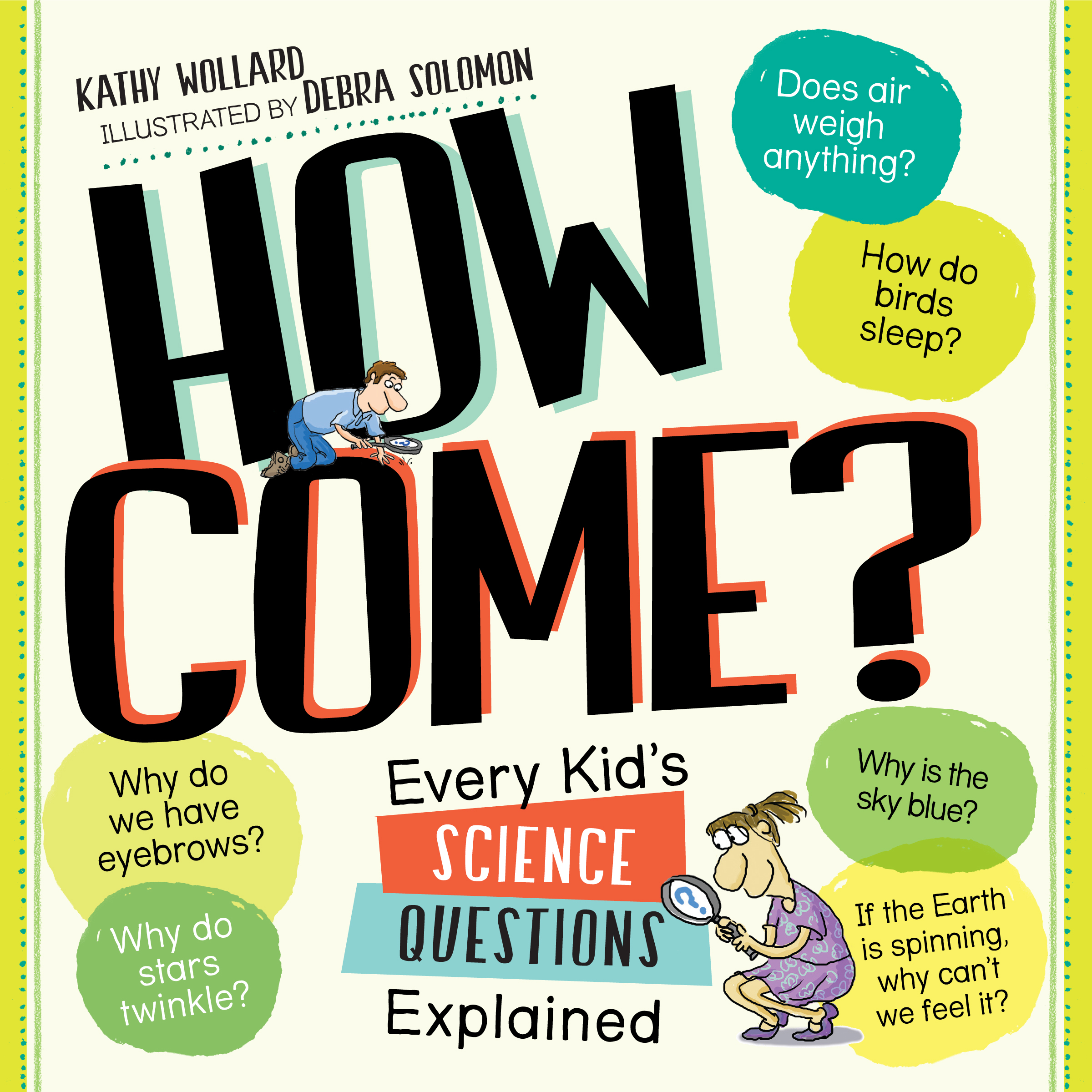 How Come? : Every Kid's Science Questions Explained