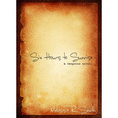 - Six Hours to Sunrise (Sanguine Series #1) - eBook