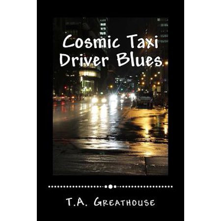 Cosmic Taxi Driver Blues by