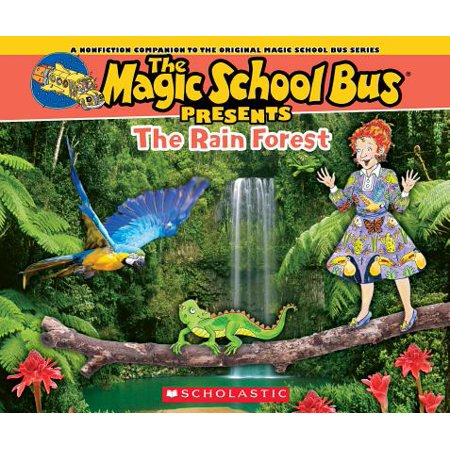 Magic School Bus Presents: The Rainforest : A Nonfiction Companion to the Original Magic School Bus Series