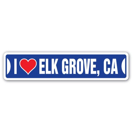 I LOVE ELK GROVE, CALIFORNIA Street Sign ca city state us wall road décor gift - Party City Elk Grove