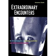 Extraordinary Encounters : An Encyclopedia of Extraterrestrials and Otherworldly Beings