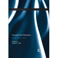 Education and Social Theory: Foucault and Education: Putting Theory to Work (Paperback)
