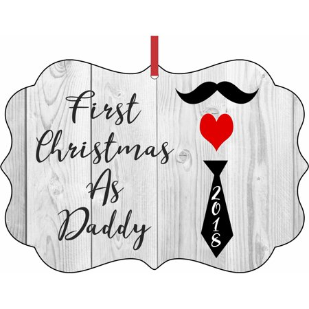 First Christmas as Daddy 2018 Elegant Aluminum SemiGloss Christmas Ornament Tree Decoration - Unique Modern Novelty Tree Décor Favors