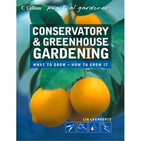 Conservatory and Greenhouse Gardening (Collins Practical Gardener) - eBook