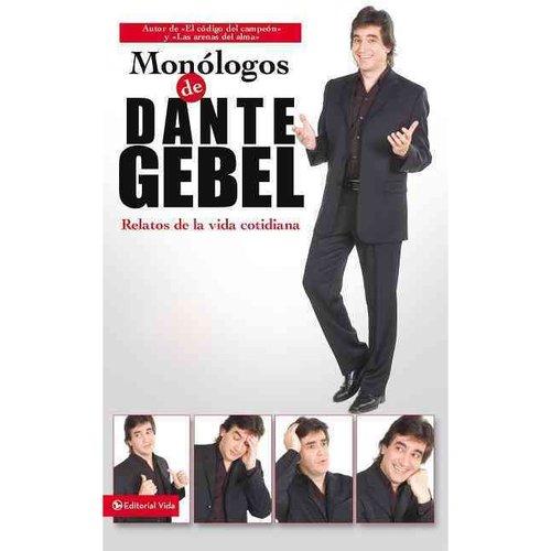 Monologos De Dante Gebel/ Monologues of Dante Gebel: Relatos De La Vida Cotidiana/ Stories of Daily Life