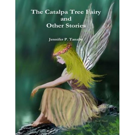 The Catalpa Tree Fairy and Other Stories - eBook ()
