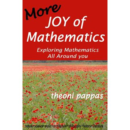 More Joy of Mathematics : Exploring Mathematical Insights and