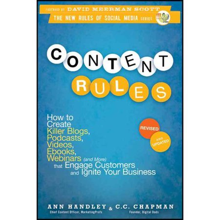 Content Rules  How To Create Killer Blogs  Podcasts  Videos  E Books  Webinars  And More  That Engage Customers And Ignite Your Business