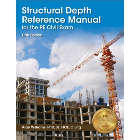 Structural Depth Reference Manual for the PE Civil