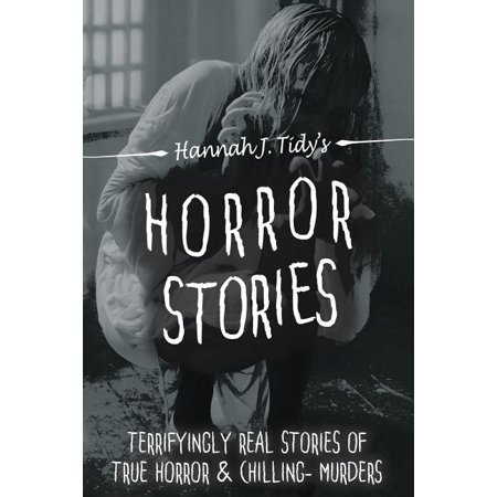 True Horror Stories On Halloween (Horror Stories: Terrifyingly REAL Stories of True horror & Chilling- Murders)