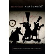 What Is a World? : On Postcolonial Literature as World Literature