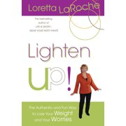 Lighten Up! : The Authentic and Fun Way to Lose Your Weight and Your Worries