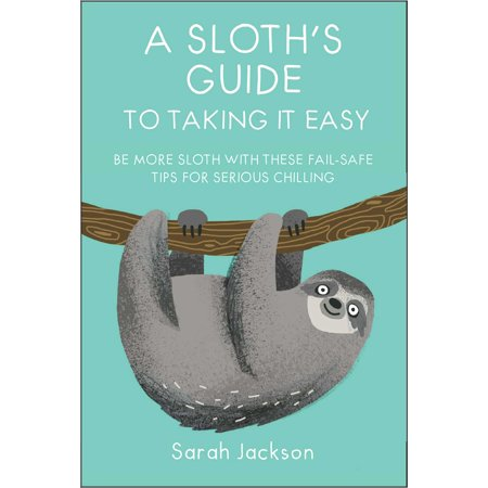 A Sloth's Guide to Taking It Easy : Be more sloth with these fail-safe tips for serious - Tips For A Safe Halloween
