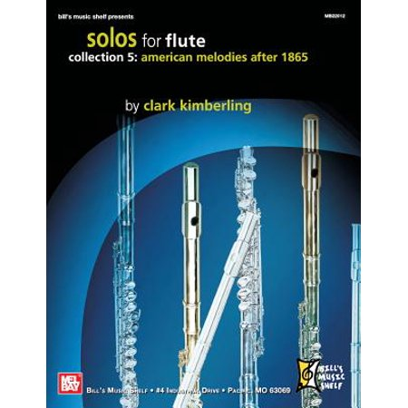 - Solos for Flute, Collection 5 : American Melodies After 1865