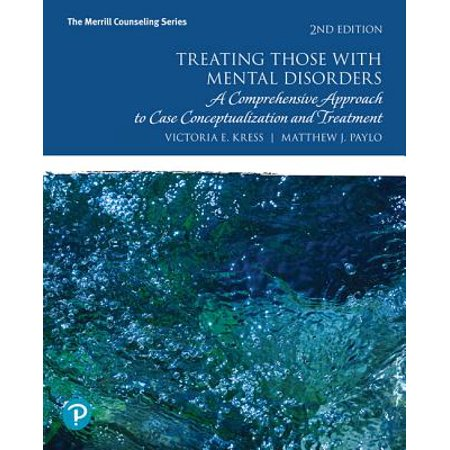 (Treating Those with Mental Disorders : A Comprehensive Approach to Case Conceptualization and Treatment -- Enhanced Pearson Etext - Access Card)