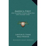 America First : One Hundred Stories from Our Own History (1920)