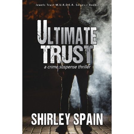 Ultimate Trust - (Book 2 of 6 in the dark and chilling Jewels Trust M.U.R.D.E.R. Series) - eBook Two Ultimate Beginner Series