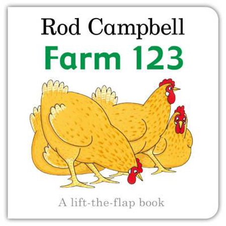 Farm 123 : A Lift-The-Flap Book. Rod Campbell