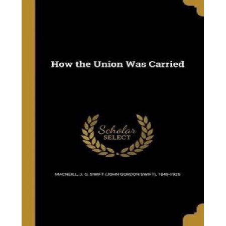 How the Union Was Carried - image 1 of 1