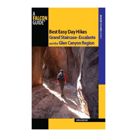 Best Easy Day Hikes Grand Staircase--Escalante and the Glen Canyon Region -