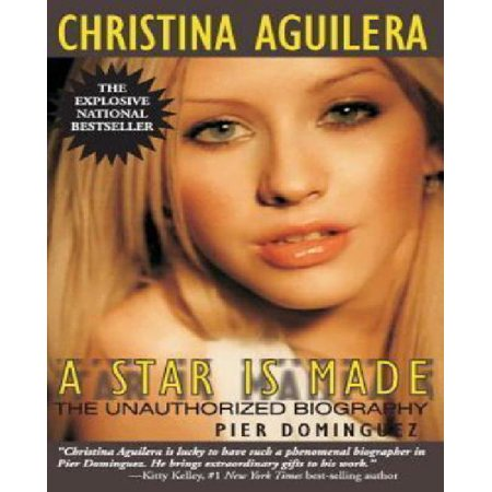 Christina Aguilera: A Star Is Made: The Unauthorized Biography