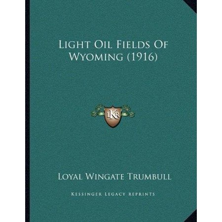 Light Oil Fields Of Wyoming  1916