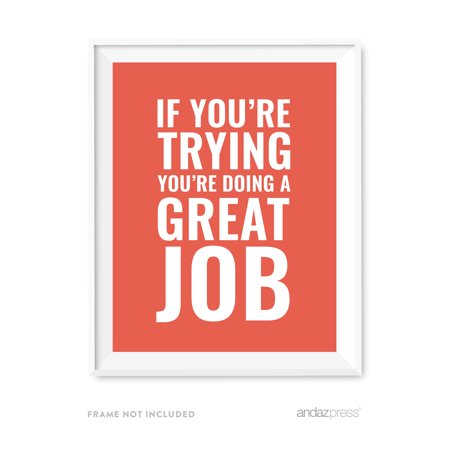 If Youre Trying  Youre Doing A Great Job Motivational Wall Art  Inspirational Quotes For Home Office