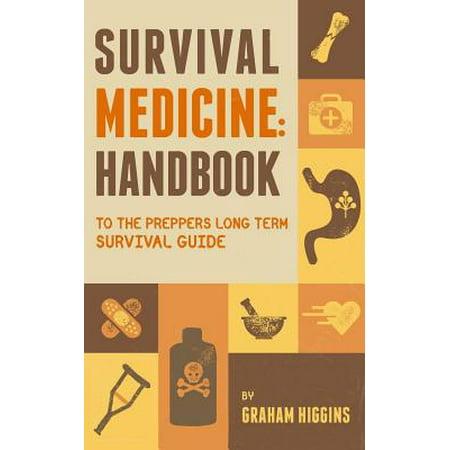 Survival Medicine : Handbook to the Prepper