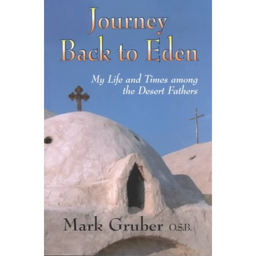 Journey Back to Eden: My Life and Times Among the Desert Fathers