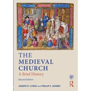 The Medieval Church : A Brief History