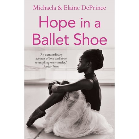 Hope in a Ballet Shoe: Orphaned by War Saved by Ballet: An Extraordinary True Story