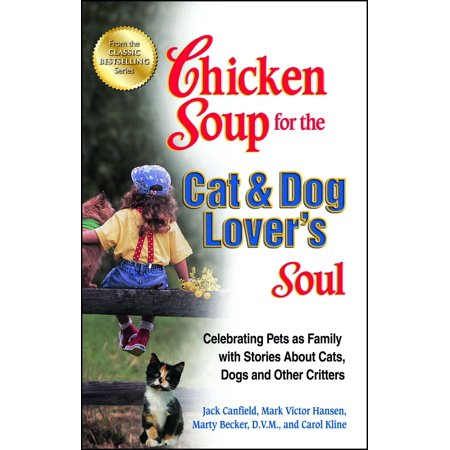Super Pet Critter (Chicken Soup for the Cat & Dog Lover's Soul : Celebrating Pets as Family with Stories About Cats, Dogs and Other Critters )