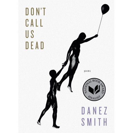 Don't Call Us Dead : Poems