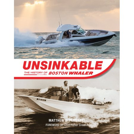 Unsinkable : The History of Boston Whaler